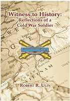 Witness to History: Reflections of a Cold War Soldier Hardback