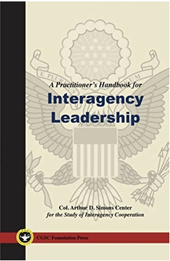 A Practitioner's Handbook for Interagency Leadership